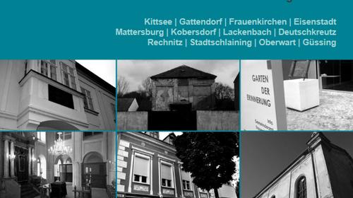 """Jüdischen Kulturwege im Burgenland - Rundgänge durch die """"Sieben Gemeinden"""" (Scheva Kehillot) und die Gemeinden des Südburgenlandes"""