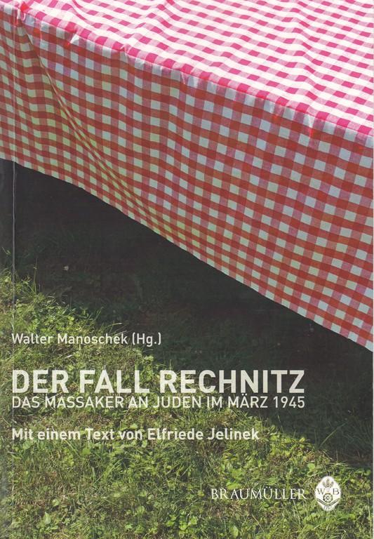 Walter Manoschek(Hg): Der Fall Rechnitz