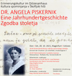 Denkmalenthüllung: Dr. Angela Piskernik, Eine Jahrhundertgeschichte / Zgodba stoletja