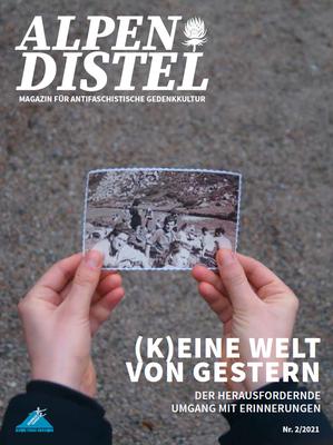 Alpendistel #2: (K)eine Welt von Gestern. Der herausfordernde Umgang mit Erinnerungen
