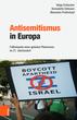 Antisemitismus in Europa. Fallbeispiele eines globalen Phänomens im 21. Jahrhundert