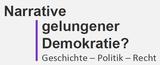 Tagung: Narrative gelungener Demokratie?