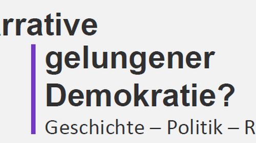 Tagung: Narrative gelungener Demokratie?