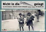 Lernkartei: Nicht in die Schultüte gelegt. Schicksale jüdischer Kinder 1933-1942 in Berlin. Anne Frank Zentrum. Berlin. 2010