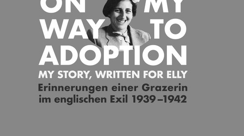 Neuerscheinung: Trude Philippson-Lang: On My Way to Adoption. My Story, Written for Elly. Erinnerungen einer Grazerin im englischen Exil 1939–1942