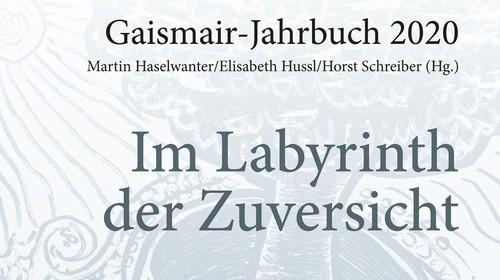 Gaismair-Jahrbuch 2020: Im Labyrinth der Zuversicht