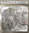 """Ausstellung / Graphic Novel: """"Der Sprung aus der Straßenbahn"""""""