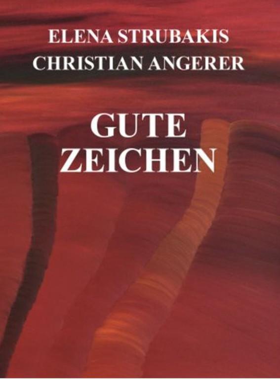 """""""Gute Zeichen"""" ein Buch von Christian Angerer und Elena Strubakis."""