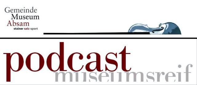 Podcasts Gemeindemuseum Absam.jpg
