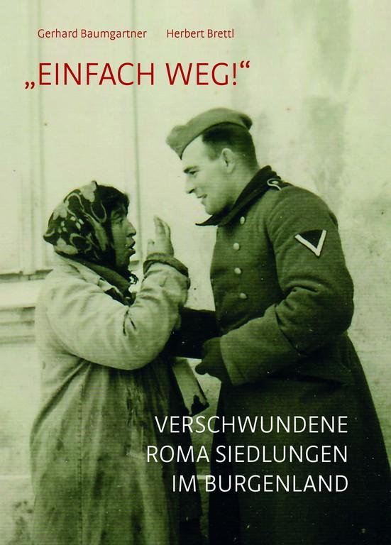 """""""Einfach weg!"""" - Romasiedlungen im Burgenland"""