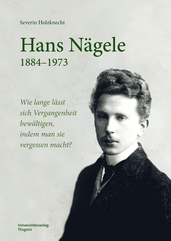 Das Buchcover zeigt Nägele um das Jahr 1905. (Quelle: Universitätsverlag Wagner)