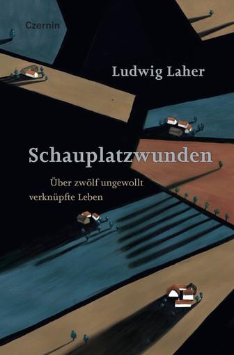 Ludwig Laher: Schauplatzwunden