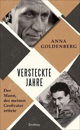 Wien, 1942: Ein Mann schützt einen Jungen vor der Deportation, indem er ihn jahrelang versteckt – Anna Goldenberg auf Spurensuche über die Rettung ihres Großvaters.