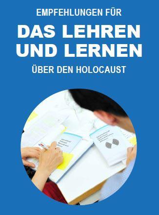 Wie soll über den Holocaust unterrichtet werden? Diese Frage beantwortet das neue IHRA-Handbuch.