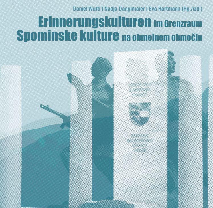 Buchcover: Erinnerungskulturen im Grenzraum/Spominske kulture na obmejnem območju.