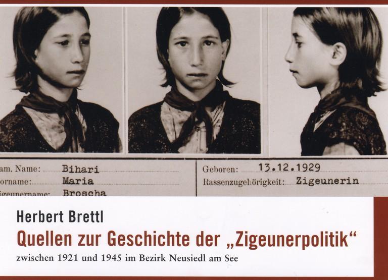 "Brettl, Quellen zur Geschichte der ""Zigeunerpolitik"" im Bezirk Neusiedl am See"