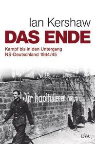Das neue Buch von Ian Kerhaw - Das Ende