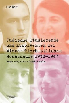"""""""Jüdische Studierende und Absolventen der Wiener Tierärztlichen Hochschule 1930 – 1947: Wege – Spuren – Schicksale"""" erschien im Wallebstein Verlag (© Wallstein Verlag )"""