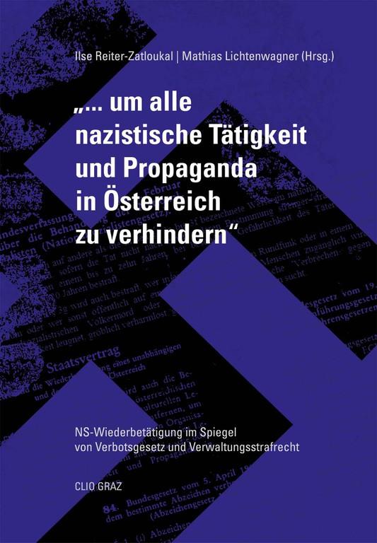 """""""... um alle nazistische Tätigkeit und Propaganda in Österreich zu verhindern"""" (Artikel 9 des Österreichischen Staatsvertrages von 1955)"""
