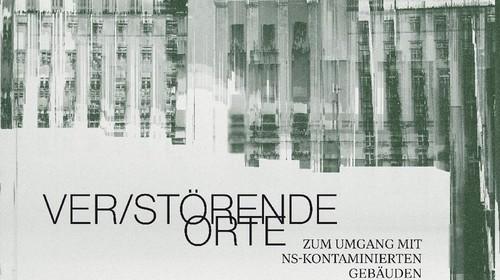 Tagung in Innsbruck: Ver-/Störende Orte. Zum Umgang mit NS-kontaminierten Gebäuden
