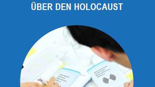 """""""Empfehlungen für das Lehren und Lernen über den Holocaust"""" – Ein IHRA-Handbuch"""