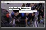 Uploading_Holocaust - ein multimediales Projekt zum Mitmachen