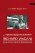 """Lisa Rettl & Magnus Koch: Richard Wadani - Eine politische Biografie """"...und da habe ich gesprochen als Deserteur."""""""