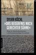 Sylvia Köchl »Das Bedürfnis nach gerechter Sühne«