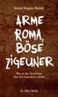 Norbert Mappes-Niediek: Arme Roma, böse Zigeuner. Was an den Vorurteilen über die Zuwanderer stimmt